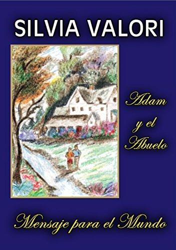 Adam Y El Abuelo - Mensaje Para El Mundo- Novela
