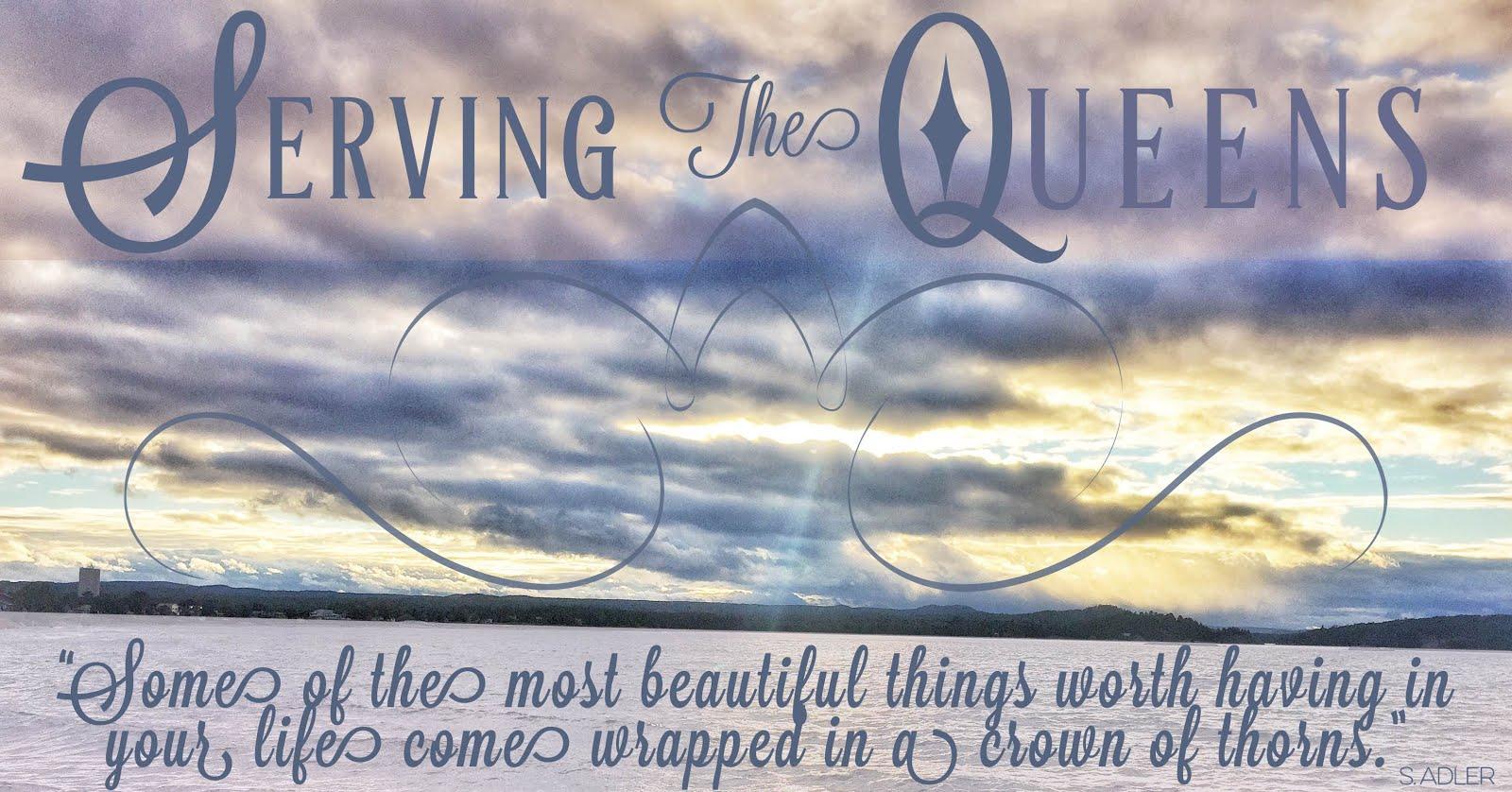Serving the Queens