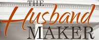 THE HUSBAND MAKER Book Blast & Giveaway