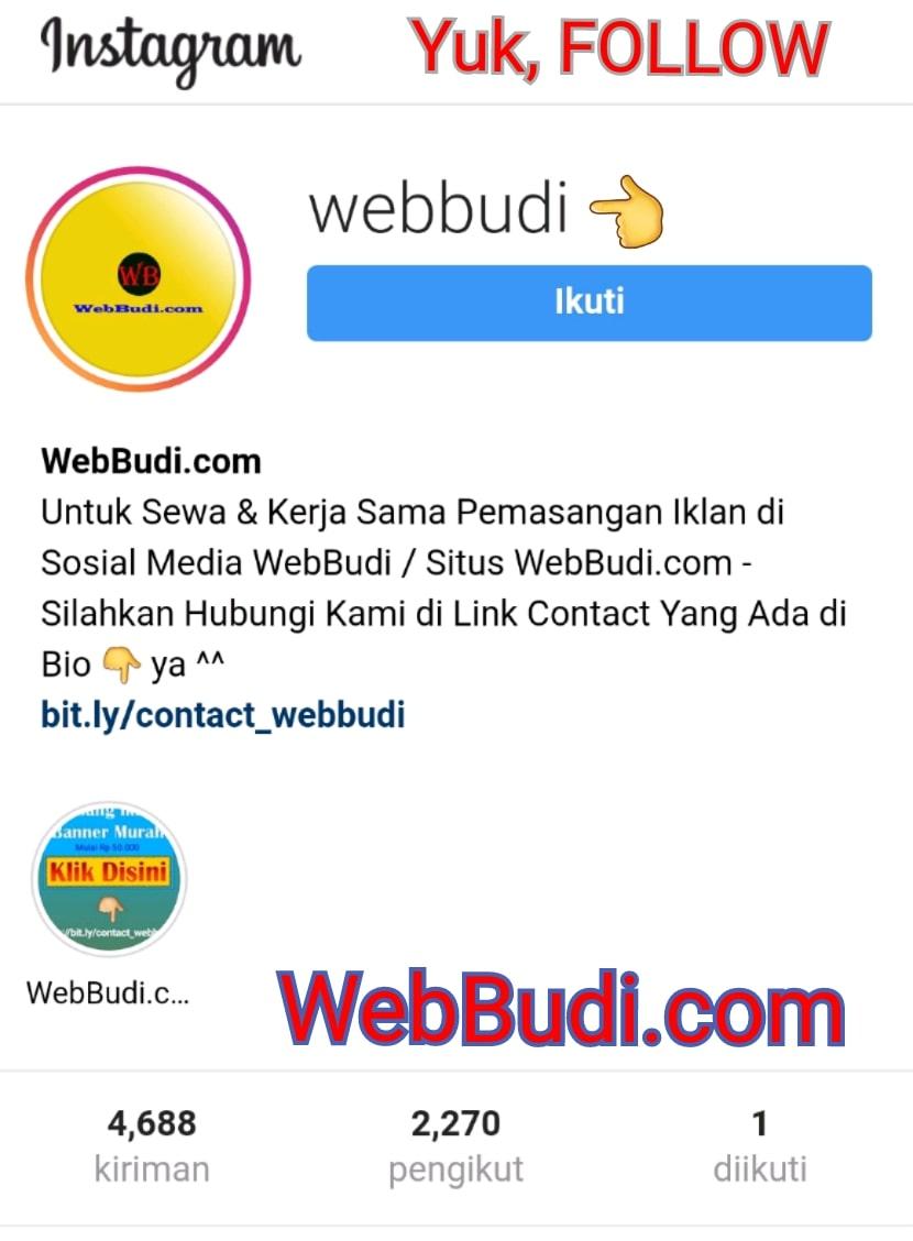 Yuk Ikuti Instagram @WebBudi 👇