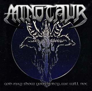 Minotaur - God May Show You Mercy...We Will Not (2009)