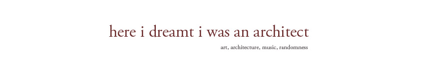 here i dreamt i was an architect