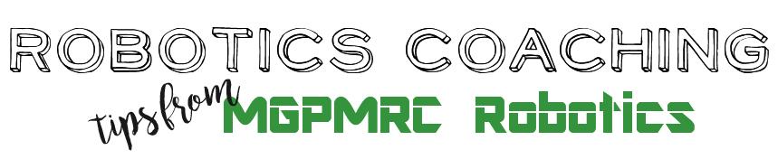 Robotics Coaching: FLL Tips from MGPMRC Robotics (Dallas)