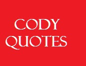 CODY QUOTES