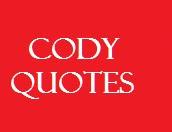 CODY QUOTES