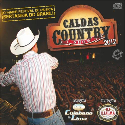Dj Djalma e Cuiabano Lima - Caldas Country Show 2012 - Oficial
