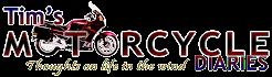Tim's Motorcycle Diaries