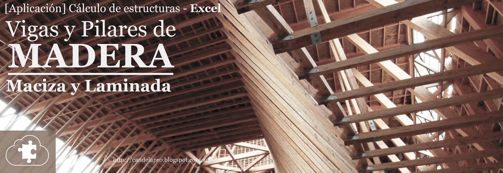 [Aplicación] Cálculo de Estructuras: Vigas y Pilares de Madera Maciza y Laminada