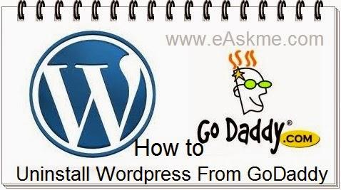 How to Uninstall Wordpress From GoDaddy : eAskme