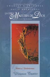 LA OBRA MAESTRA DE DIOS VOLUMEN 4 - CHARLES R. SWINDOLL