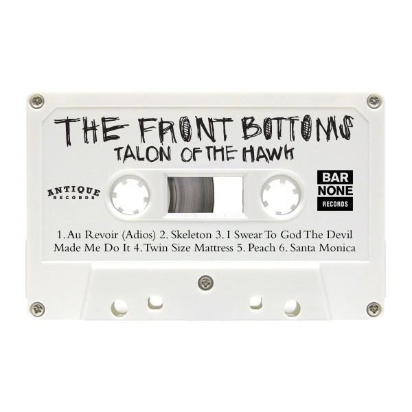 The Front Bottoms Talon Of The Hawk Cassette Tape Pre Order