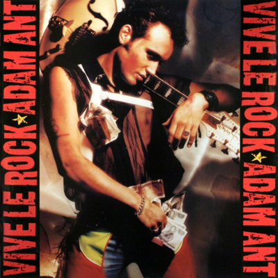 Adam Ant album cover: Vive le Rock, 1985.