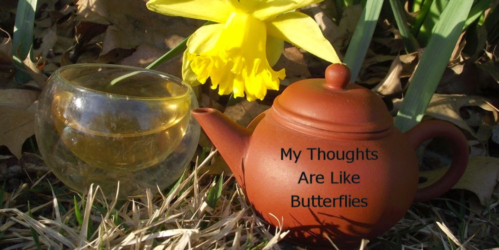 My Thoughts Are Like Butterflies, Tea Reviews and Geekery.
