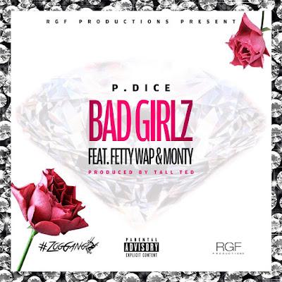 P Dice - Bad Girlz (feat. Fetty Wap & Monty) - Single Cover