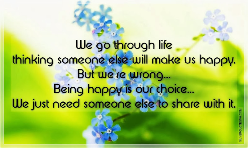 We Go Through Life Thinking Someone Else Will Make Us Happy, Picture Quotes, Love Quotes, Sad Quotes, Sweet Quotes, Birthday Quotes, Friendship Quotes, Inspirational Quotes, Tagalog Quotes