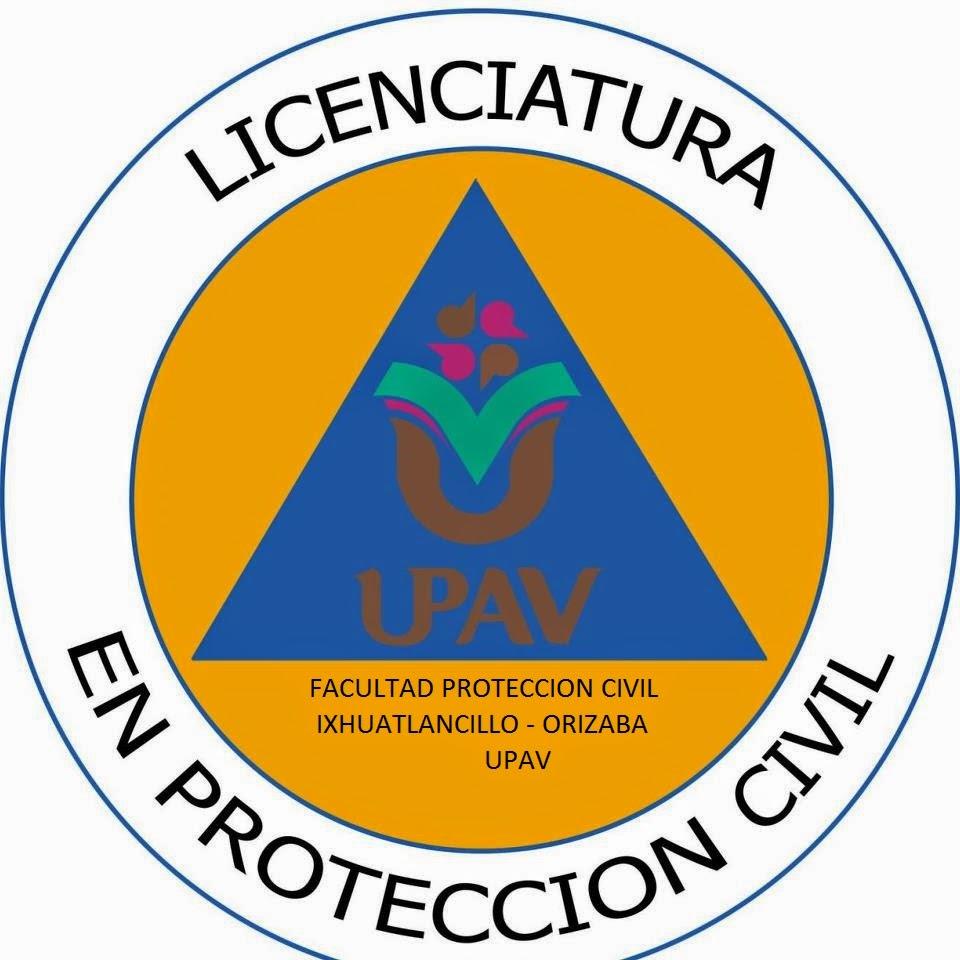 FACULTAD DE PROTECCIÓN CIVIL  PLANTEL IXHUATLANCILLO  ORIZABA   UPAV