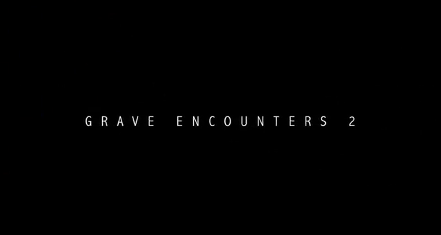 Grave Encounters 2 2012 horror film title directed by John Poliquin written by Vicious Brothers starring Richard Harmon, Reese Alexander, Stephanie Bennett, and Jeffrey Bowyer-Chapman