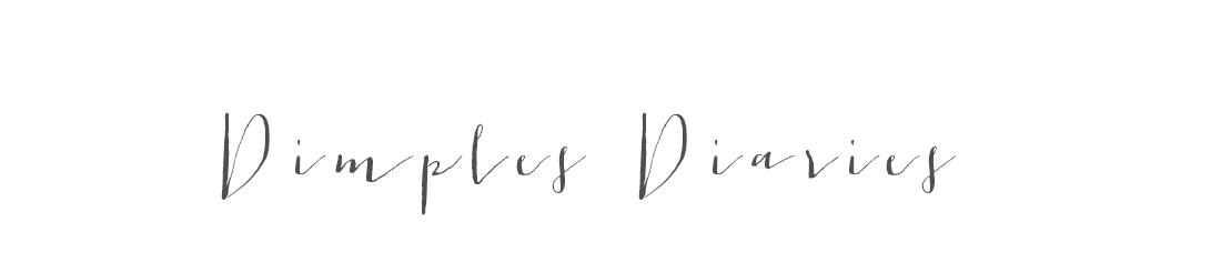 <center>Dimples Diaries</center>