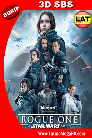 Rogue One: Una Historia de Star Wars (2016) Latino Full 3D SBS BDRIP 1080P ()