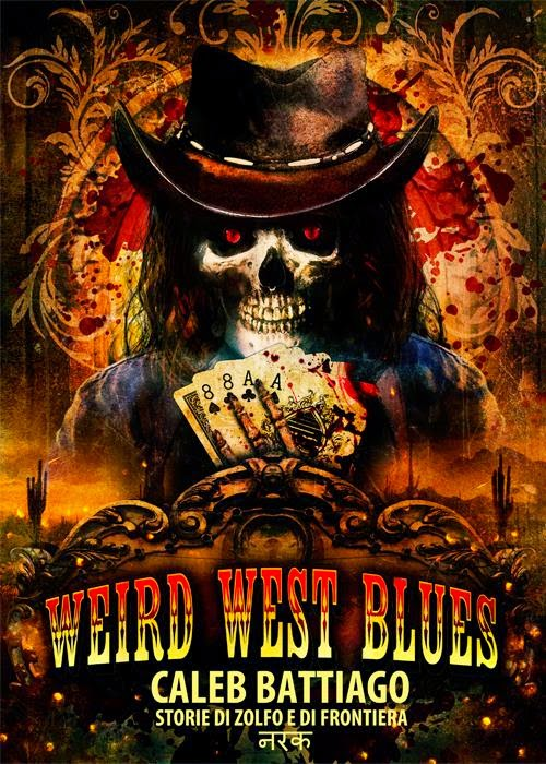 http://sognandoleggendo.net/segnalazione-weird-west-blues-di-caleb-battiago/