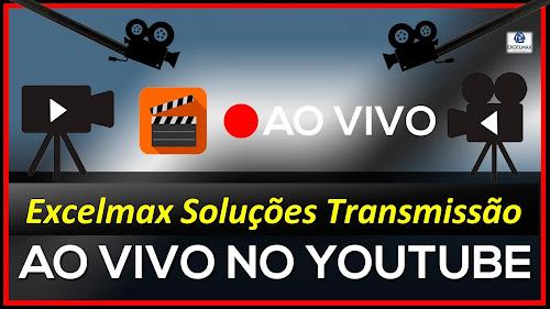 Excelmax Soluções no YouTube - HOJE: 26/08/2016 às 22:00 Hrs