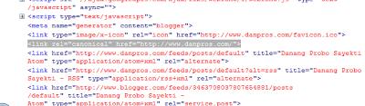 Contoh pemasangan rel=canonical pada  domain www.danpros.com yang menggunakan platform blogger