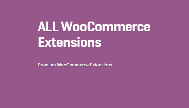 Now get ALL WooCommerce Extensions