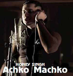 Achko Machko Lyrics - Honey Singh