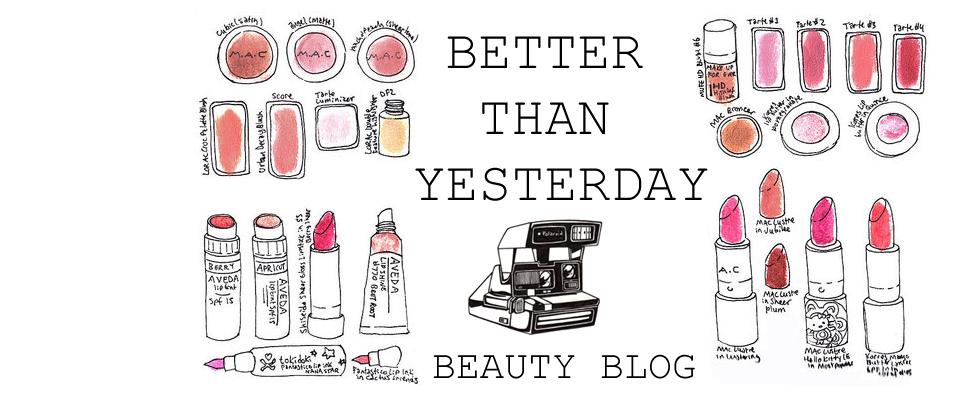 Better Than Yesterday Beauty Blog
