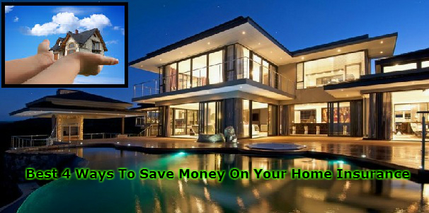 Best 4 Ways To Save Money On Your Home Insurance