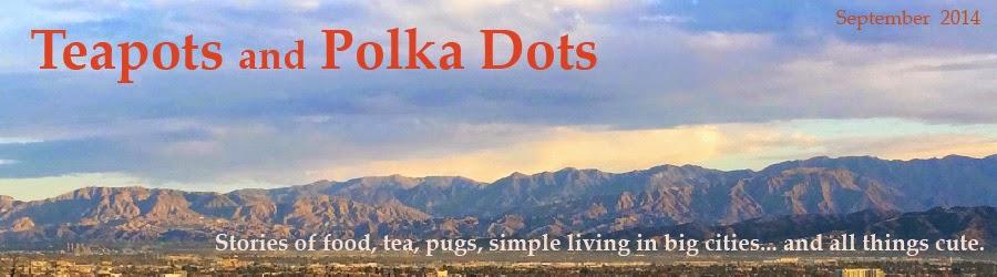 Teapots and Polka Dots