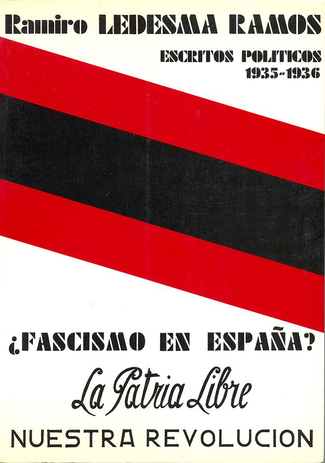 ¿FASCISMO EN ESPAÑA? / LA PATRIA LIBRE / NUESTRA REVOLUCIÓN