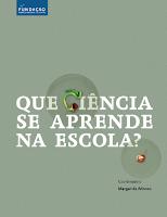 http://www.ffms.pt/upload/docs/que-ciencia-se-aprende-na-escola_iY-abpKvY0SxrpIT61cJCg.pdf