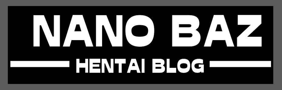 Nano Baz Hentai Blog