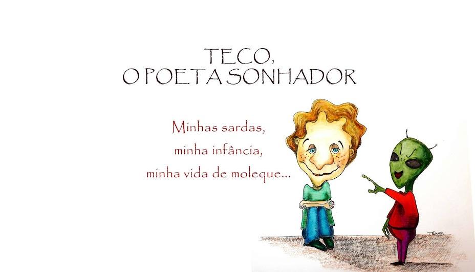 Teco, o poeta sonhador