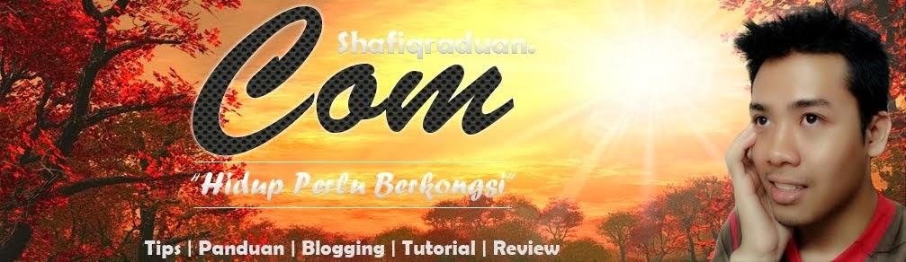Blog Rasmi Shafiq Raduan™