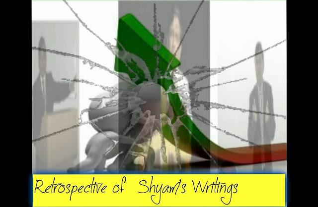 Retrospective of Shyam's Writing