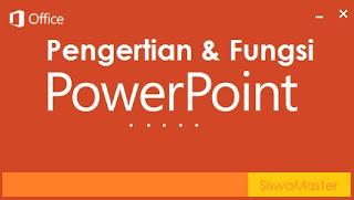 Pengertian dan Fungsi Microsoft Powerpoint
