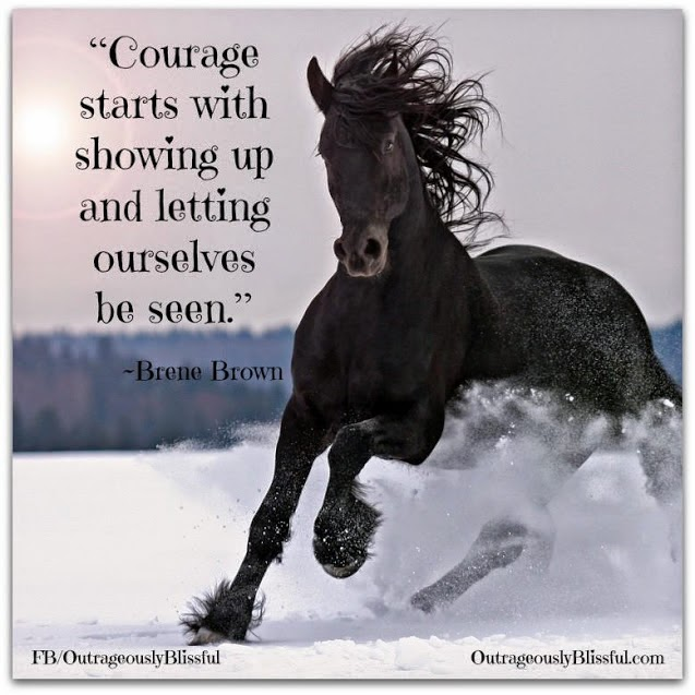 """Courage starts with showing up and letting ourselves be seen."" ~ Brene Brown; Picture of a black horse running in the snow. OutrageouslyBlissful.com"
