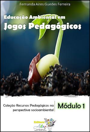 Educação Ambiental em Jogos Pedagógicos- Módulo 1
