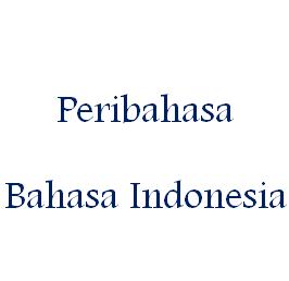 bahasa, tak terkecuali bahasa Indonesia. Adapun pengertian peribahasa