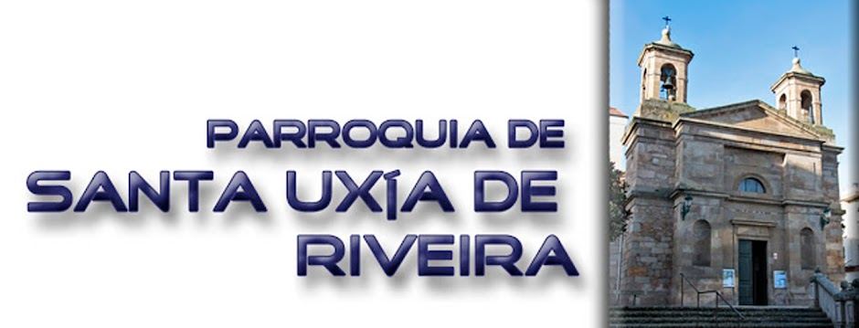 PARROQUIA DE SANTA UXÍA DE RIVEIRA