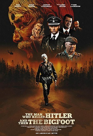 The Man Who Killed Hitler and then The Bigfoot - Legendado Torrent