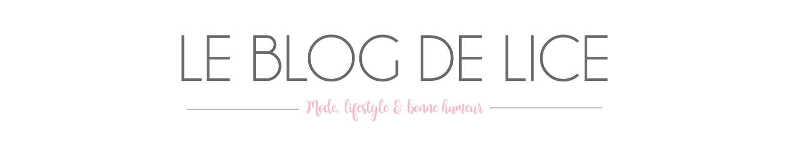 Le blog de Lice - Blog paris mode, beauté & lifestyle
