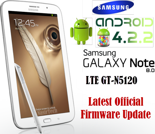 ... Jelly Bean Firmware for Galaxy Note 8.0 LTE GT-N5120 [How to Guide