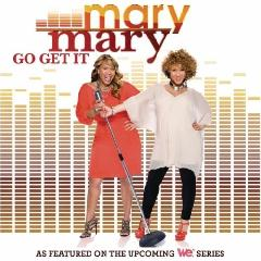 Mary Mary - Go Get it 2012