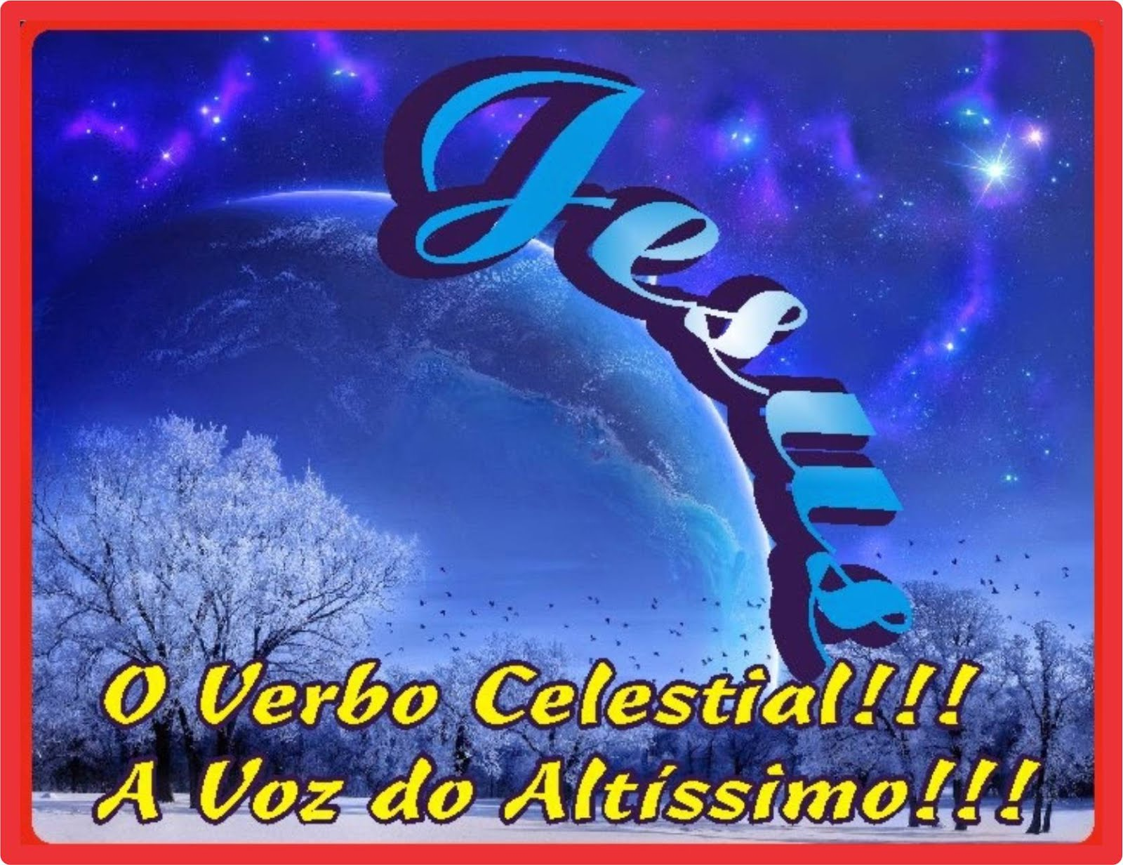 O Verbo Celestial Voz Do Altíssimo Jesus Cristo