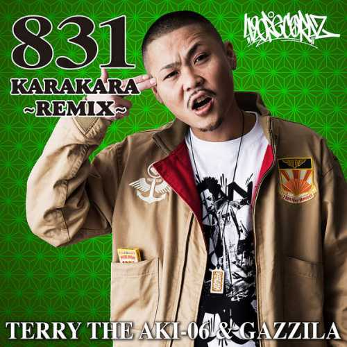 [Single] TERRY THE AKI-06 & GAZZILA – 831KARAKARA REMIX (2015.05.27/MP3/RAR)