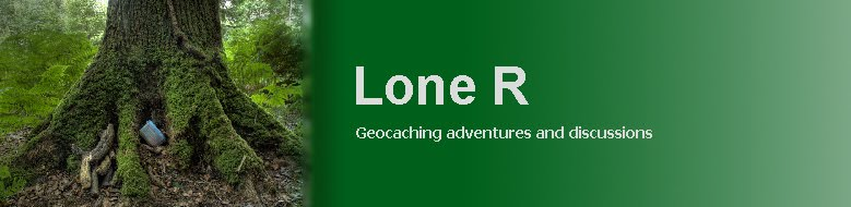 Lone R's Geocaching Blog