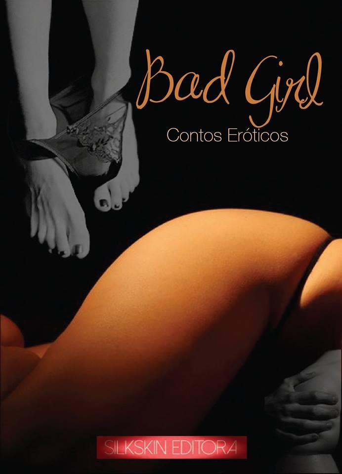 Participei na colectânea «BAD GIRL» com o conto erótico «A VIOLAÇÃO DE GABRIELA»